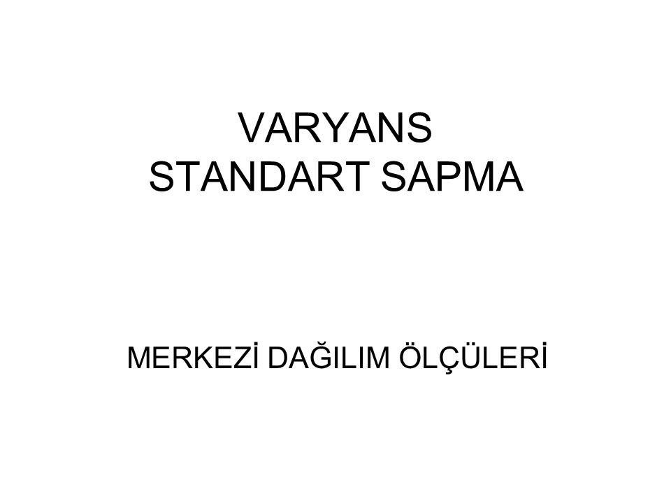 VARYANS STANDART SAPMA