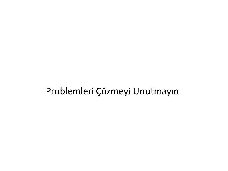 Problemleri Çözmeyi Unutmayın