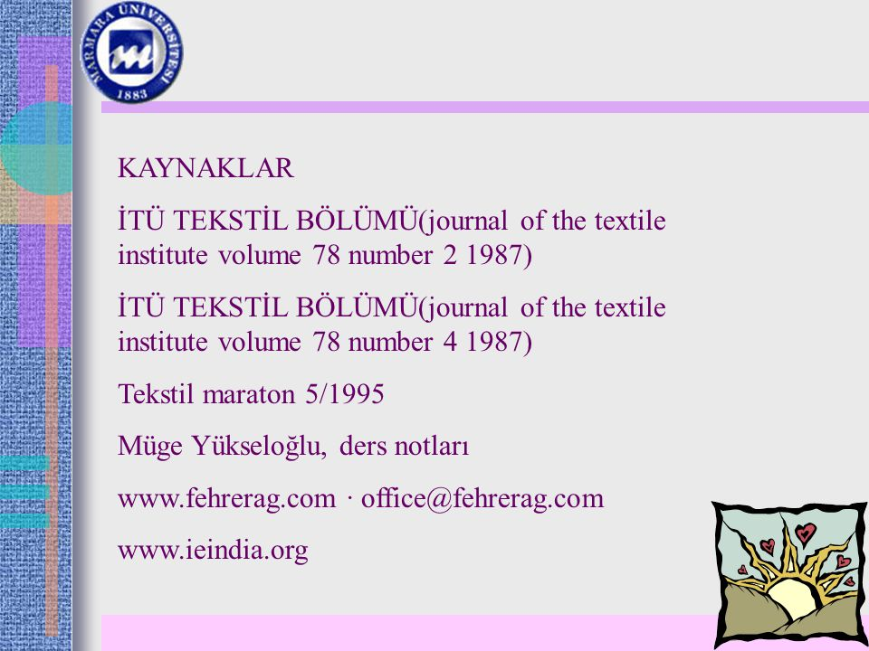 KAYNAKLAR İTÜ TEKSTİL BÖLÜMÜ(journal of the textile institute volume 78 number 2 1987)