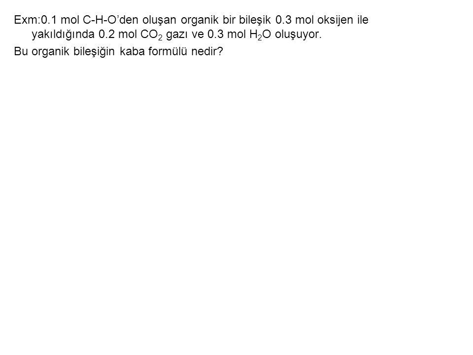 Exm:0. 1 mol C-H-O'den oluşan organik bir bileşik 0