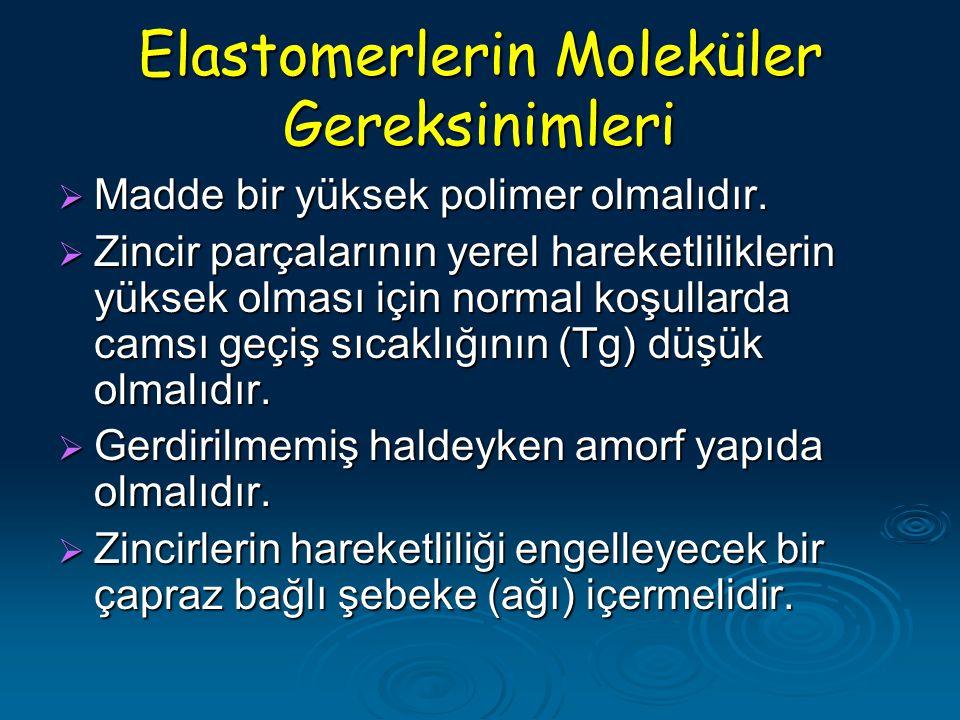 Elastomerlerin Moleküler Gereksinimleri