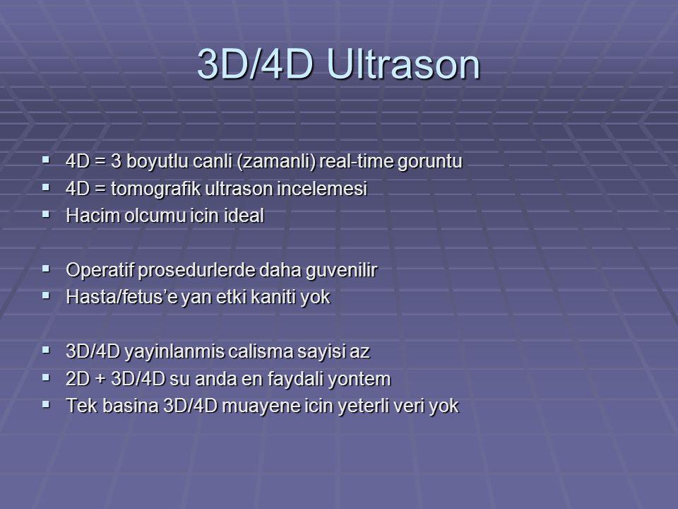 3D/4D Ultrason 4D = 3 boyutlu canli (zamanli) real-time goruntu