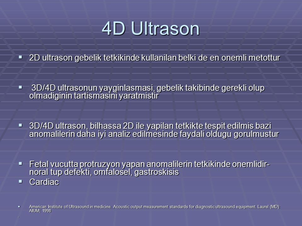 4D Ultrason 2D ultrason gebelik tetkikinde kullanilan belki de en onemli metottur.