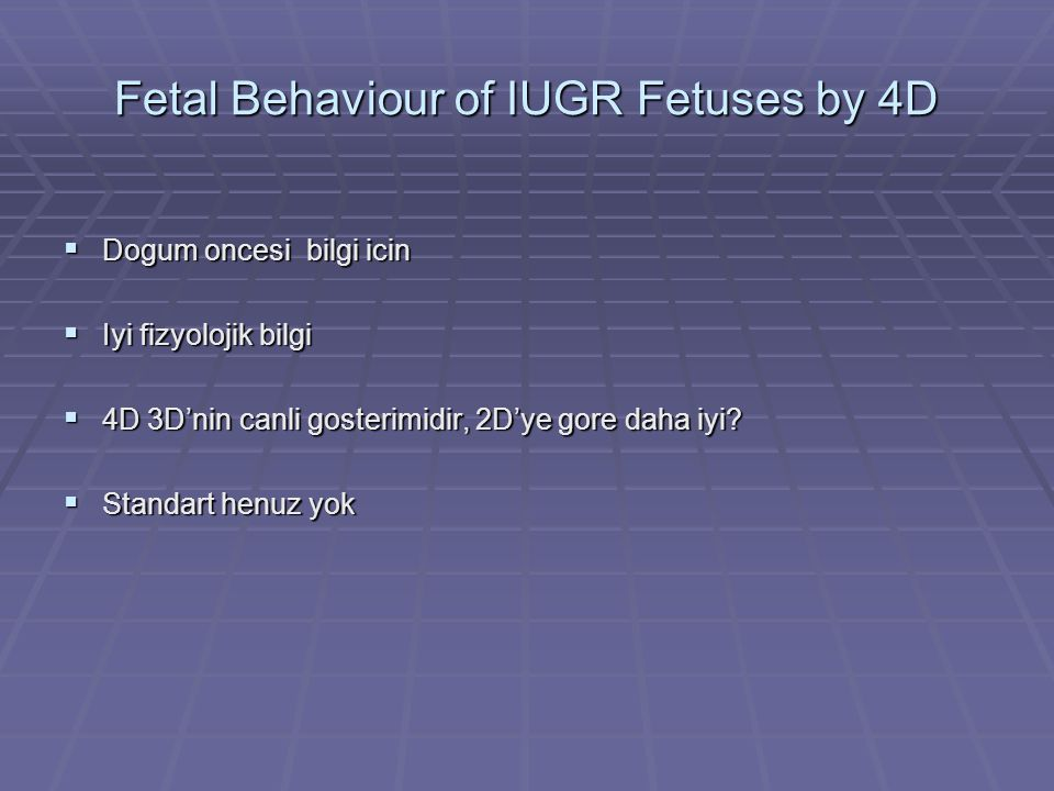 Fetal Behaviour of IUGR Fetuses by 4D