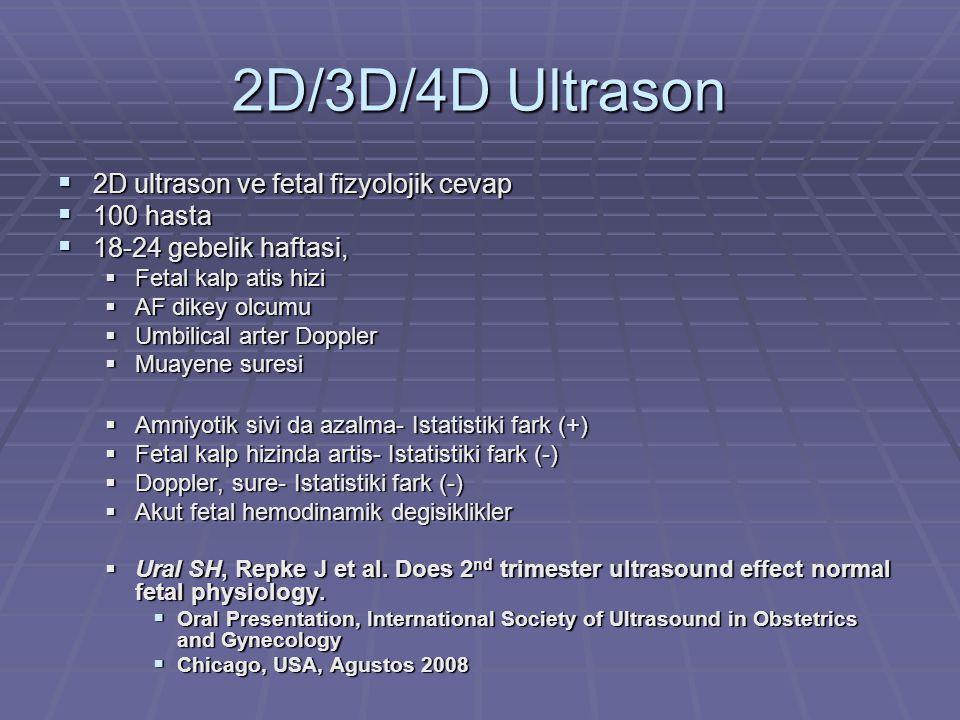2D/3D/4D Ultrason 2D ultrason ve fetal fizyolojik cevap 100 hasta