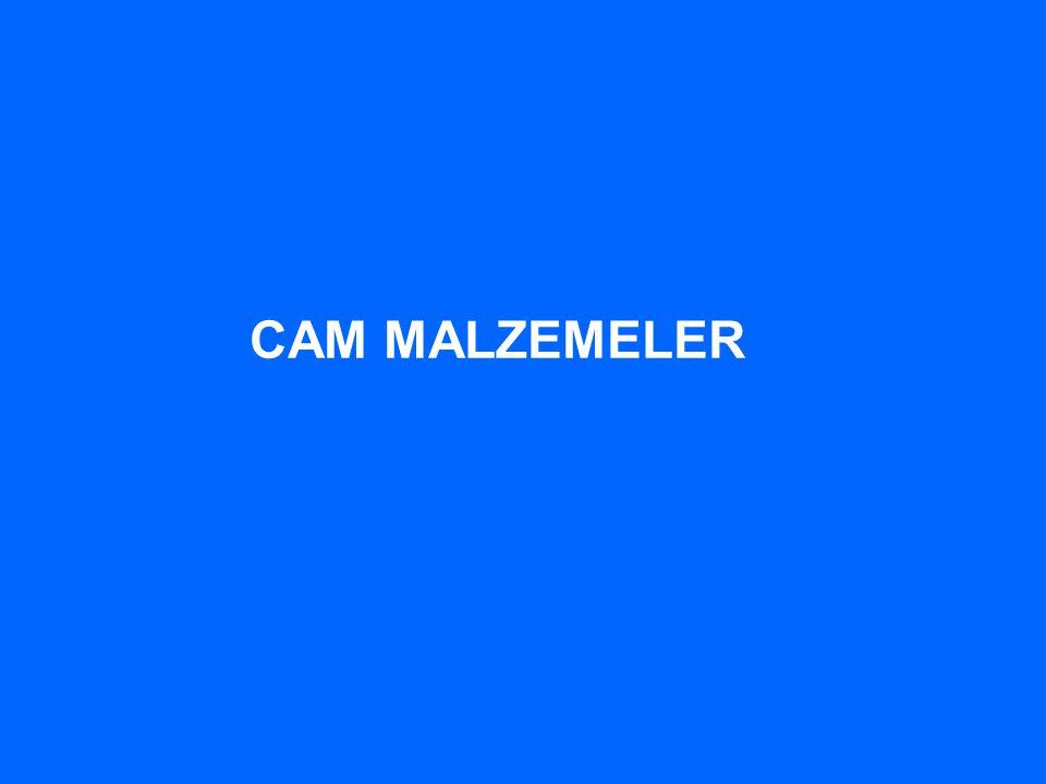 CAM MALZEMELER