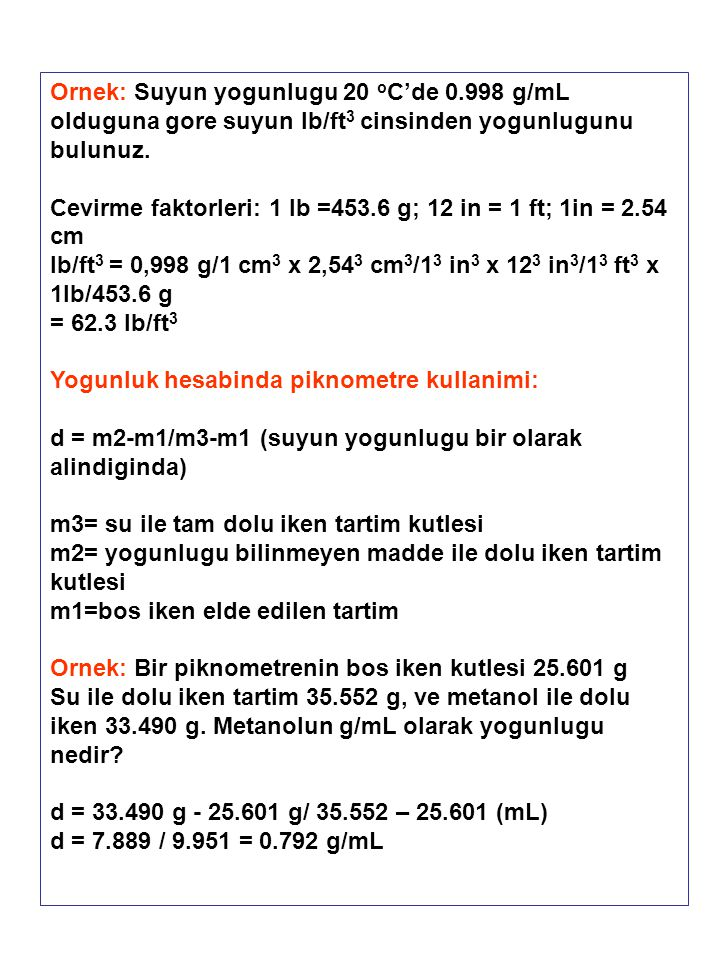 Ornek: Suyun yogunlugu 20 oC'de 0