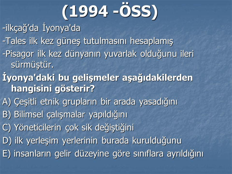 (1994 -ÖSS) -ilkçağ'da İyonya da