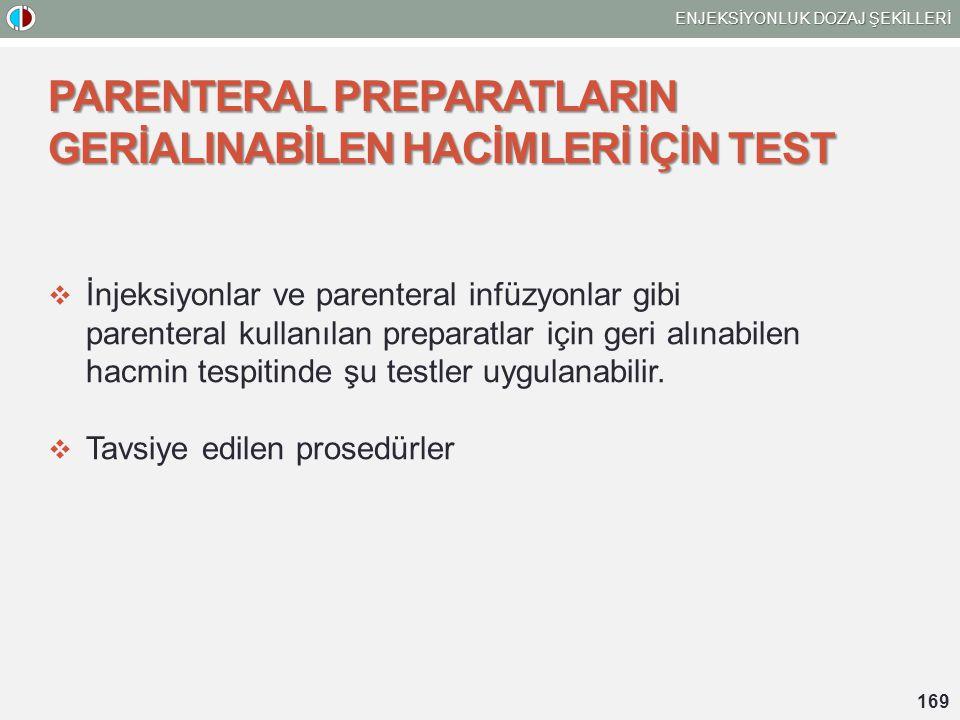 PARENTERAL PREPARATLARIN GERİALINABİLEN HACİMLERİ İÇİN TEST