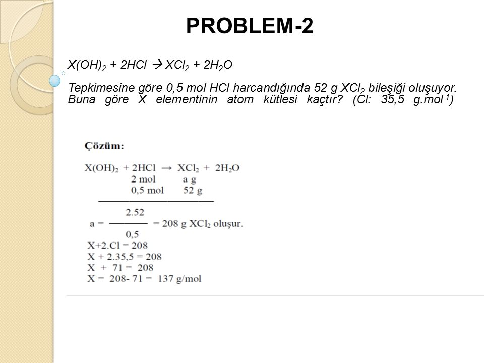 PROBLEM-2 X(OH)2 + 2HCl  XCl2 + 2H2O