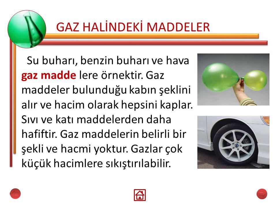 GAZ HALİNDEKİ MADDELER