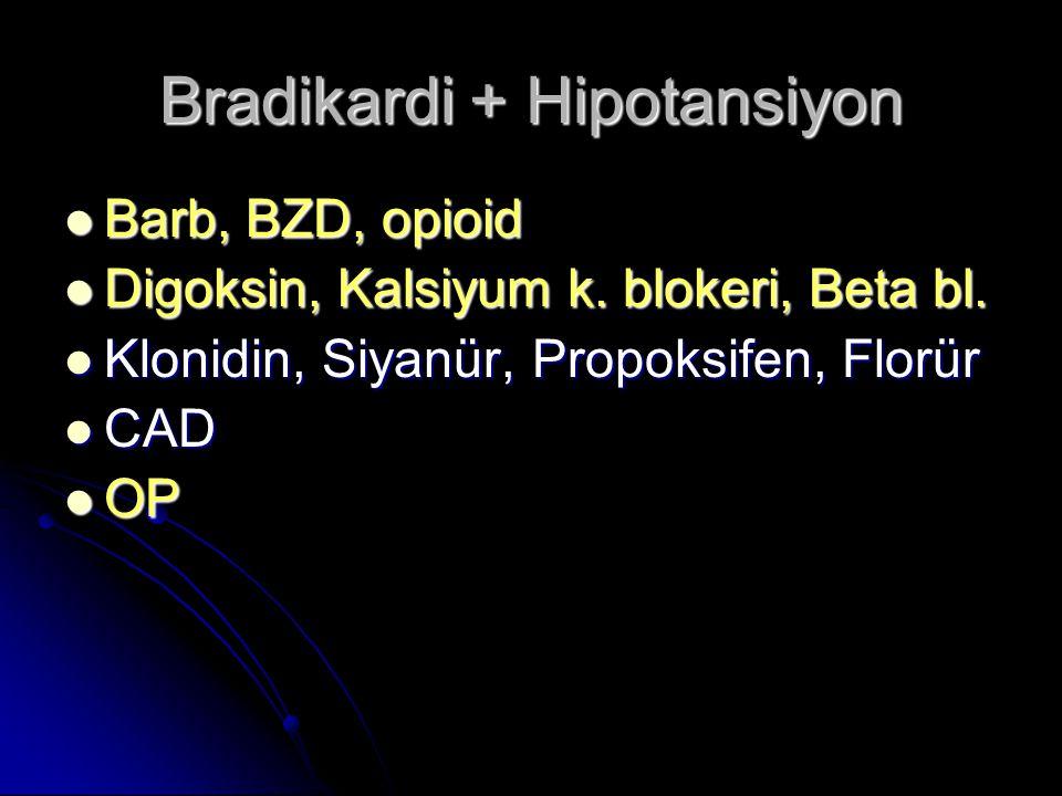 Bradikardi + Hipotansiyon