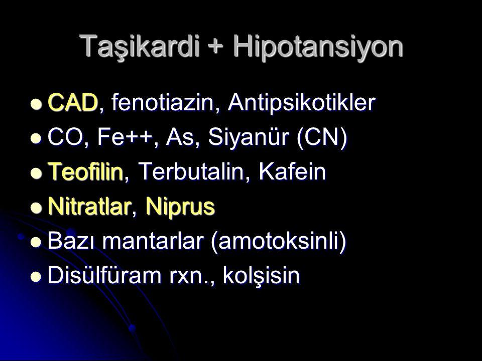 Taşikardi + Hipotansiyon