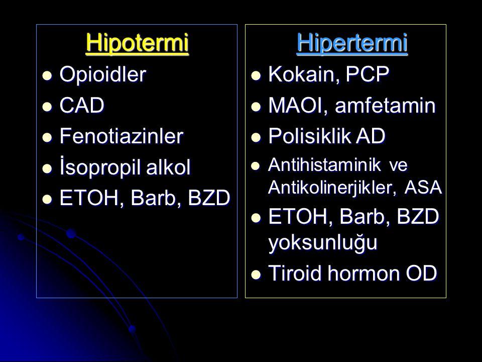 Hipotermi Hipertermi Opioidler CAD Fenotiazinler İsopropil alkol