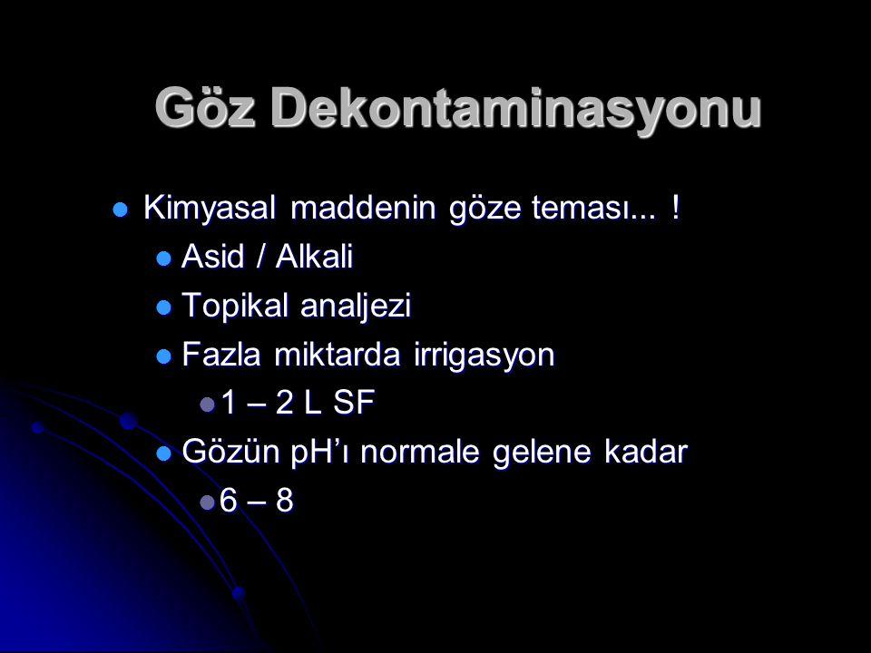 Göz Dekontaminasyonu Kimyasal maddenin göze teması... ! Asid / Alkali