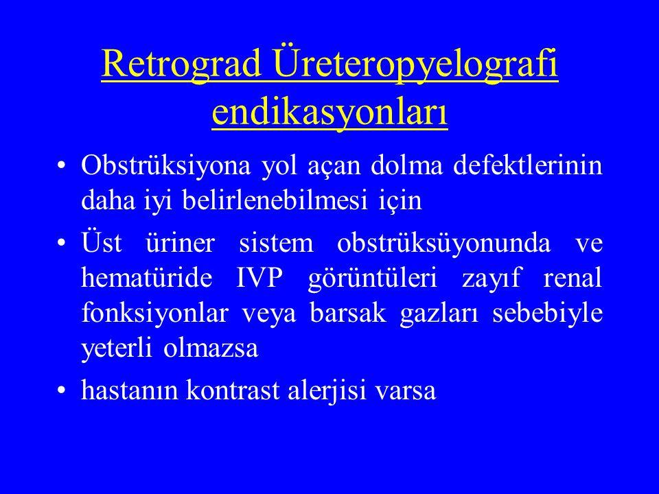 Retrograd Üreteropyelografi endikasyonları