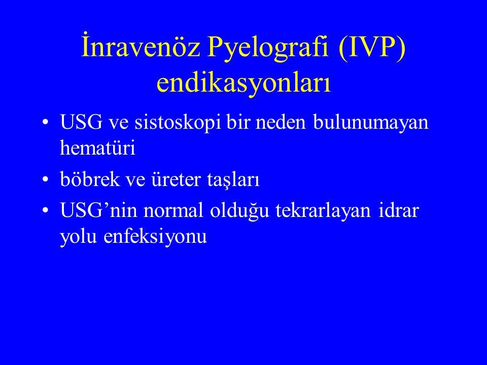İnravenöz Pyelografi (IVP) endikasyonları