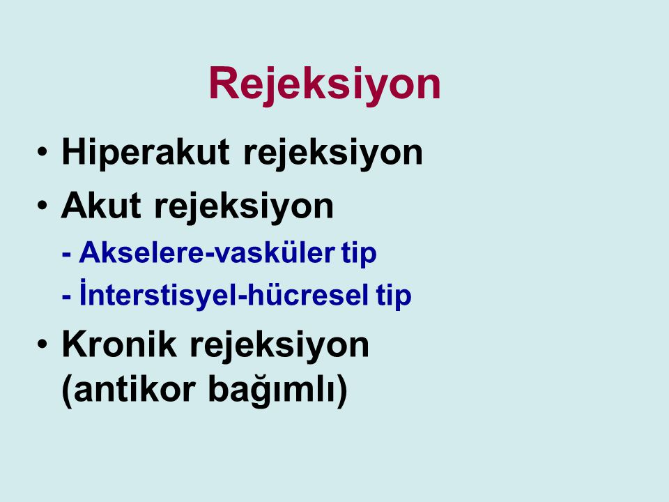 Rejeksiyon Hiperakut rejeksiyon Akut rejeksiyon