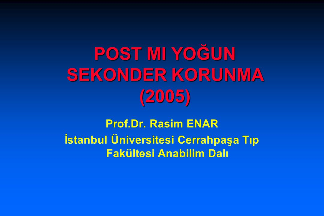 POST MI YOĞUN SEKONDER KORUNMA (2005)