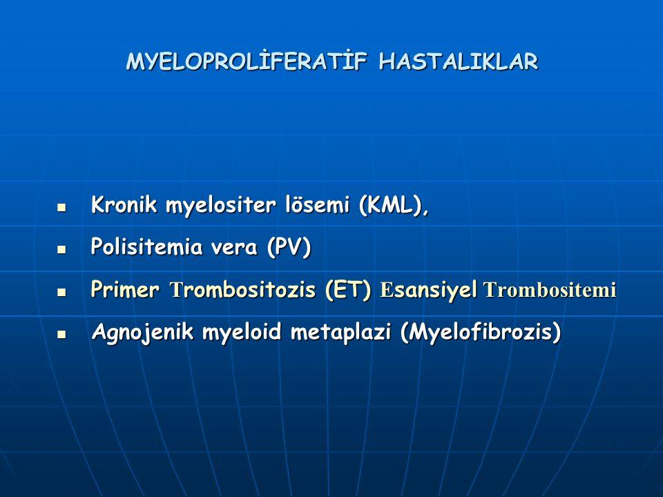 MYELOPROLİFERATİF HASTALIKLAR