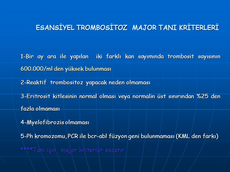 ESANSİYEL TROMBOSİTOZ MAJOR TANI KRİTERLERİ