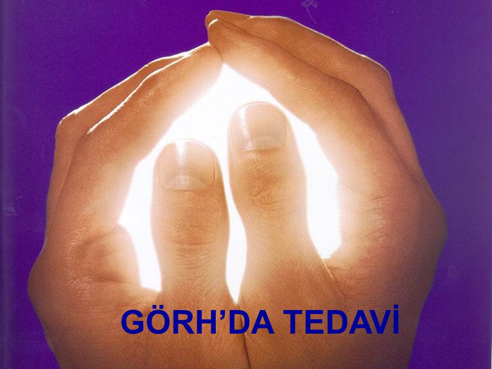 GÖRH'DA TEDAVİ
