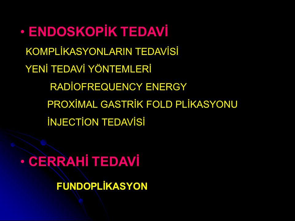 ENDOSKOPİK TEDAVİ CERRAHİ TEDAVİ FUNDOPLİKASYON