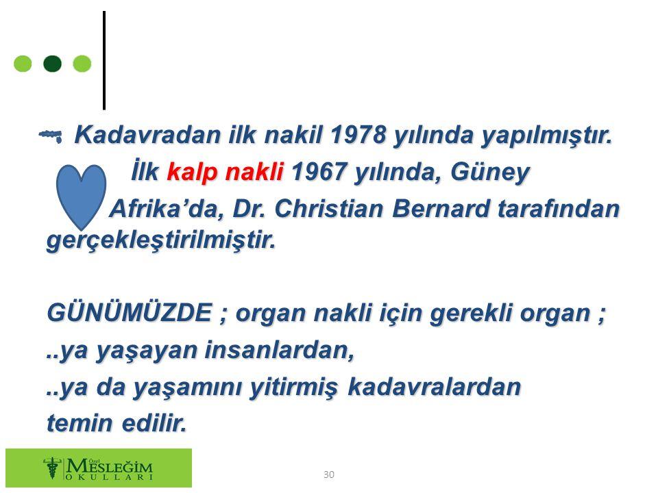 Kadavradan ilk nakil 1978 yılında yapılmıştır