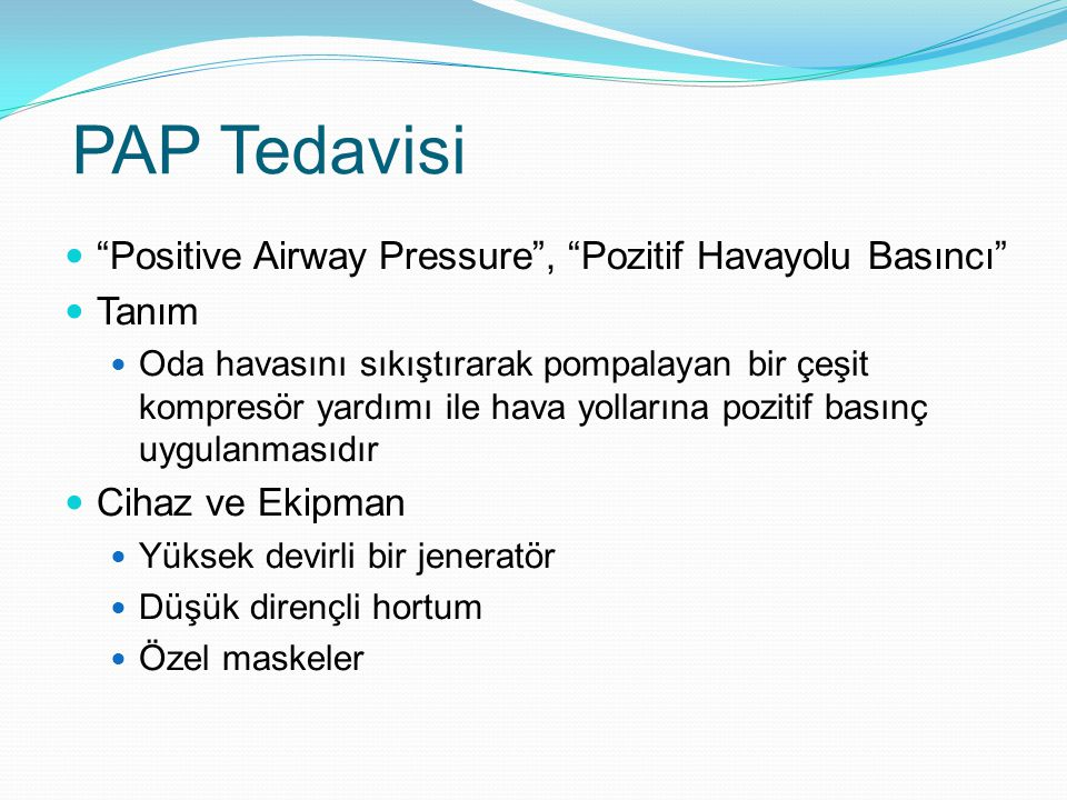 PAP Tedavisi Positive Airway Pressure , Pozitif Havayolu Basıncı