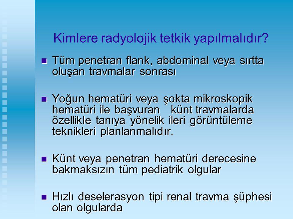 Kimlere radyolojik tetkik yapılmalıdır