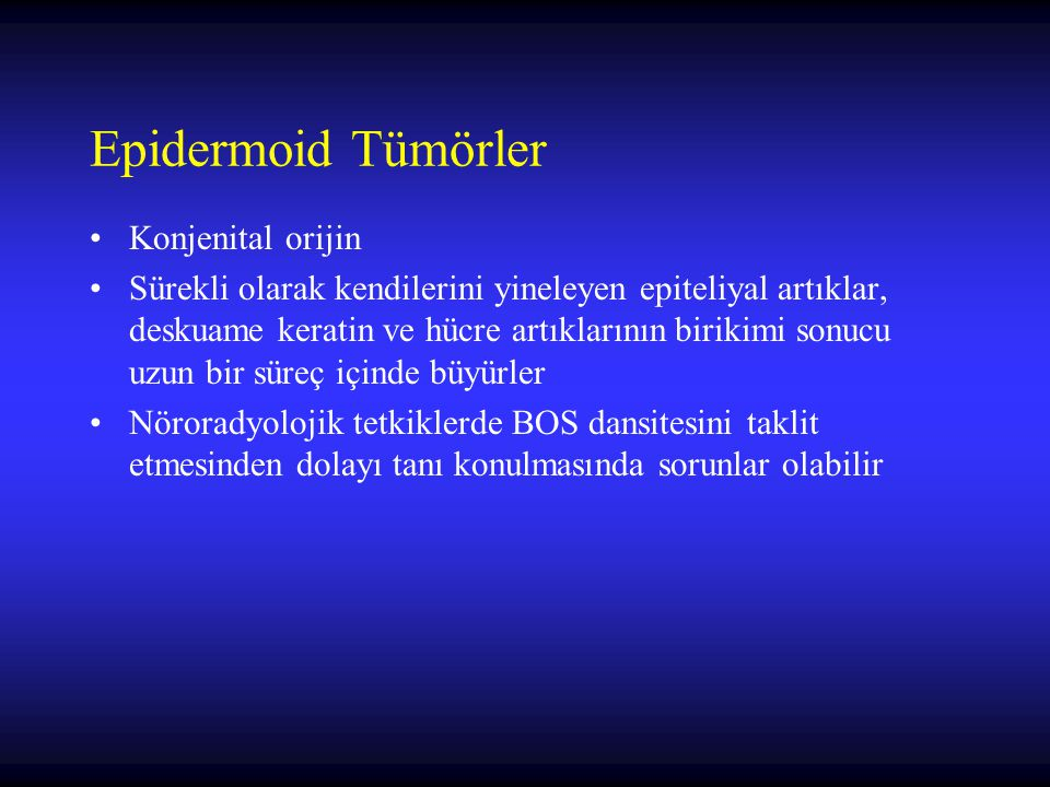 Epidermoid Tümörler Konjenital orijin