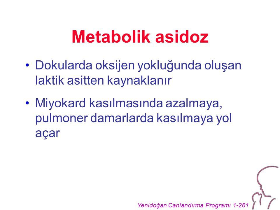 Metabolik asidoz Dokularda oksijen yokluğunda oluşan laktik asitten kaynaklanır.