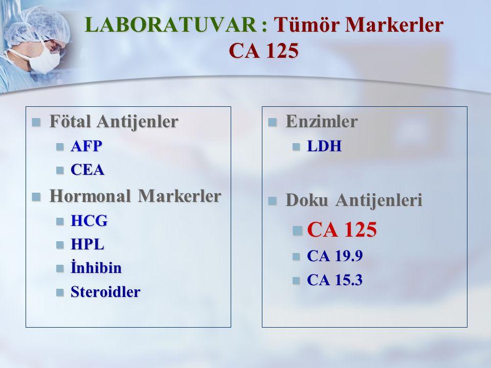 LABORATUVAR : Tümör Markerler CA 125