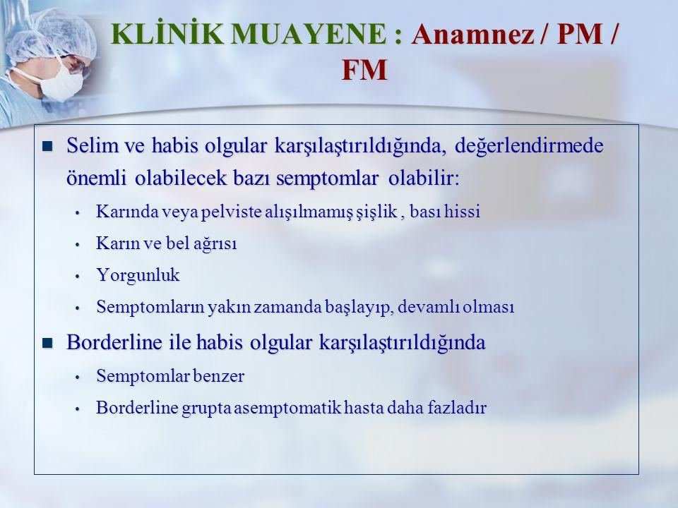 KLİNİK MUAYENE : Anamnez / PM / FM