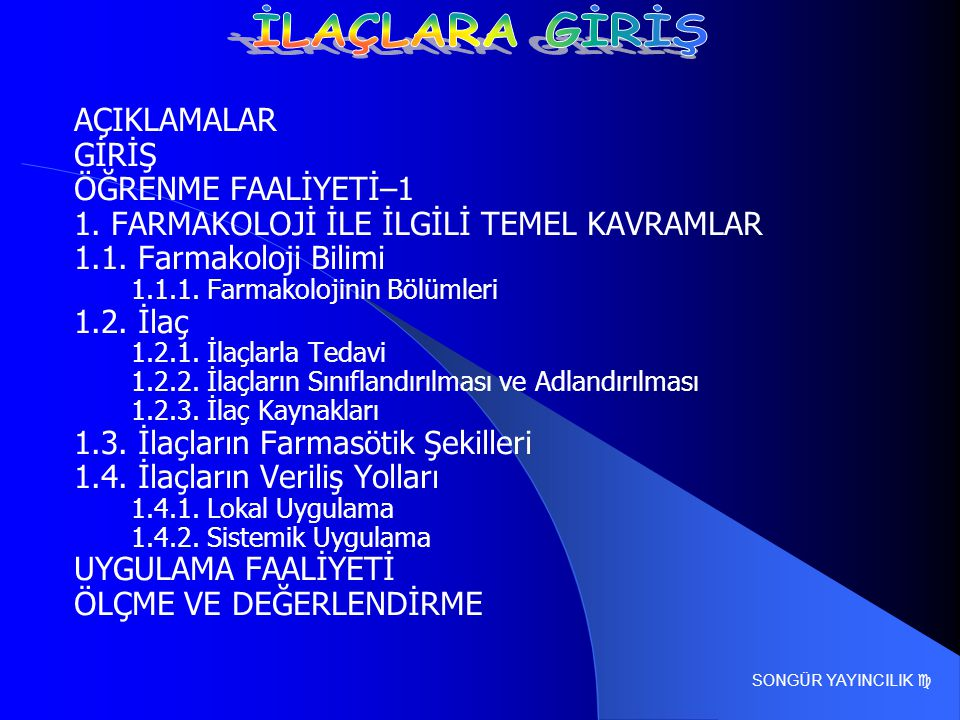 1. FARMAKOLOJİ İLE İLGİLİ TEMEL KAVRAMLAR 1.1. Farmakoloji Bilimi