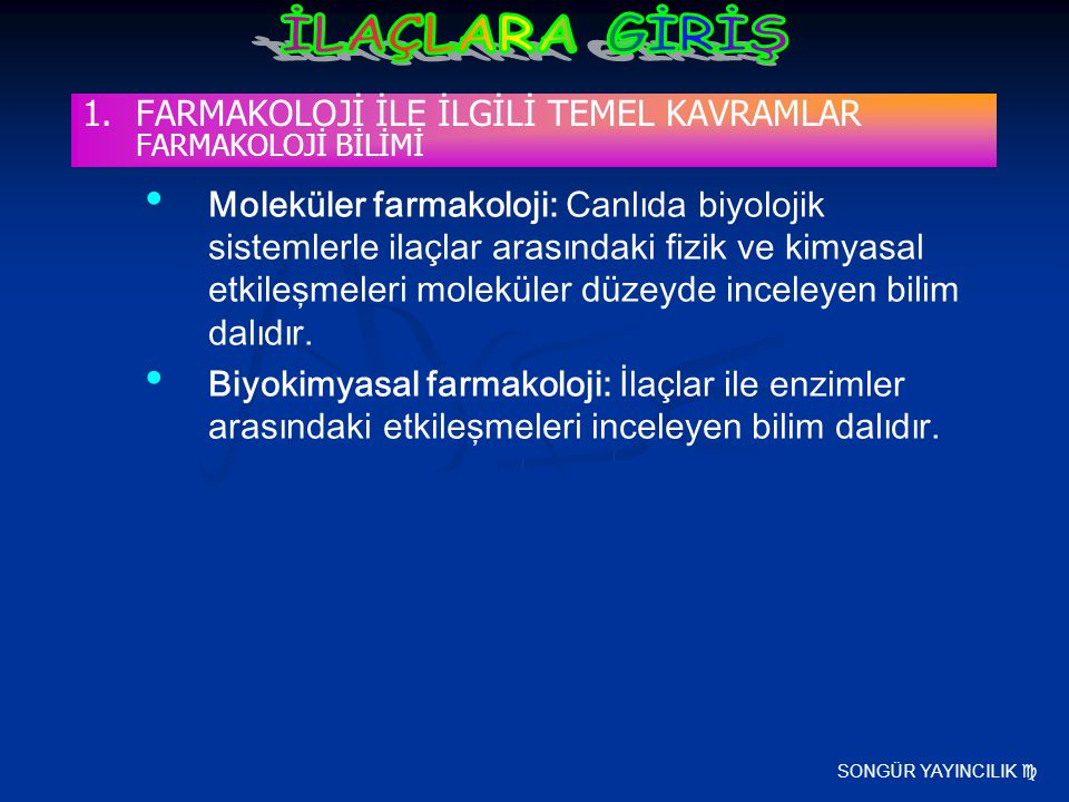 FARMAKOLOJİ İLE İLGİLİ TEMEL KAVRAMLAR FARMAKOLOJİ BİLİMİ