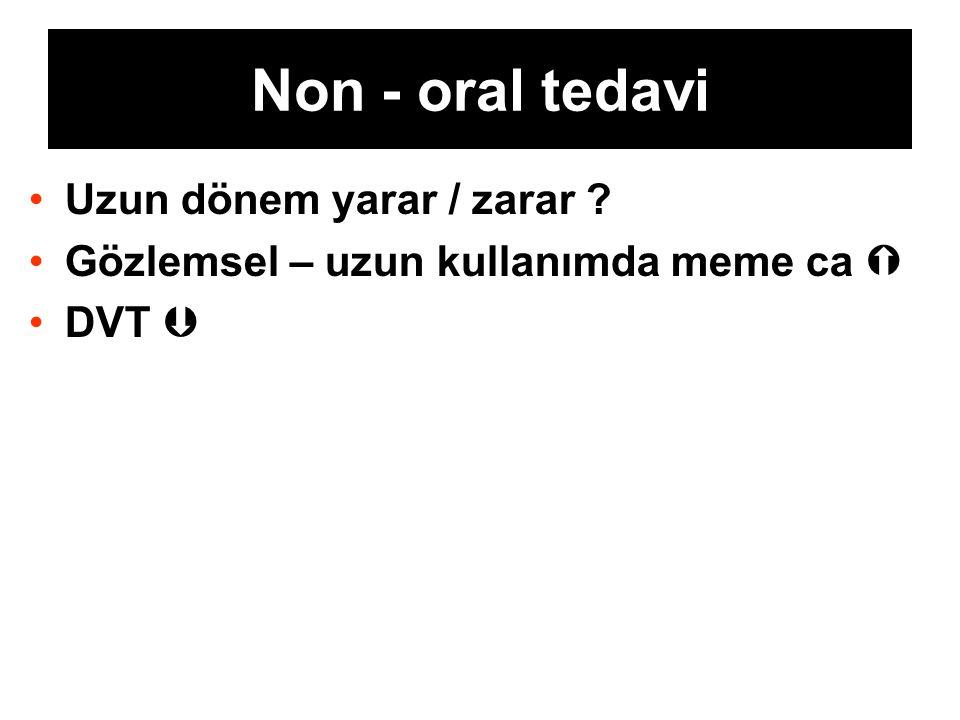 Non - oral tedavi Uzun dönem yarar / zarar