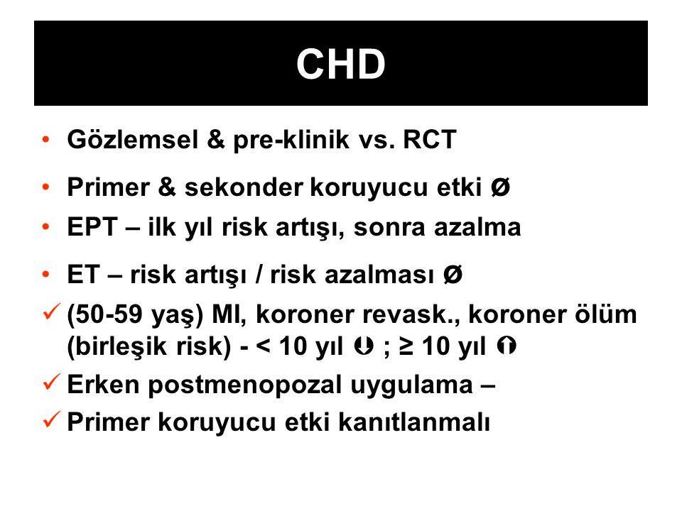 CHD Gözlemsel & pre-klinik vs. RCT Primer & sekonder koruyucu etki ø