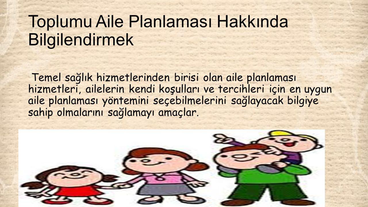Toplumu Aile Planlaması Hakkında Bilgilendirmek