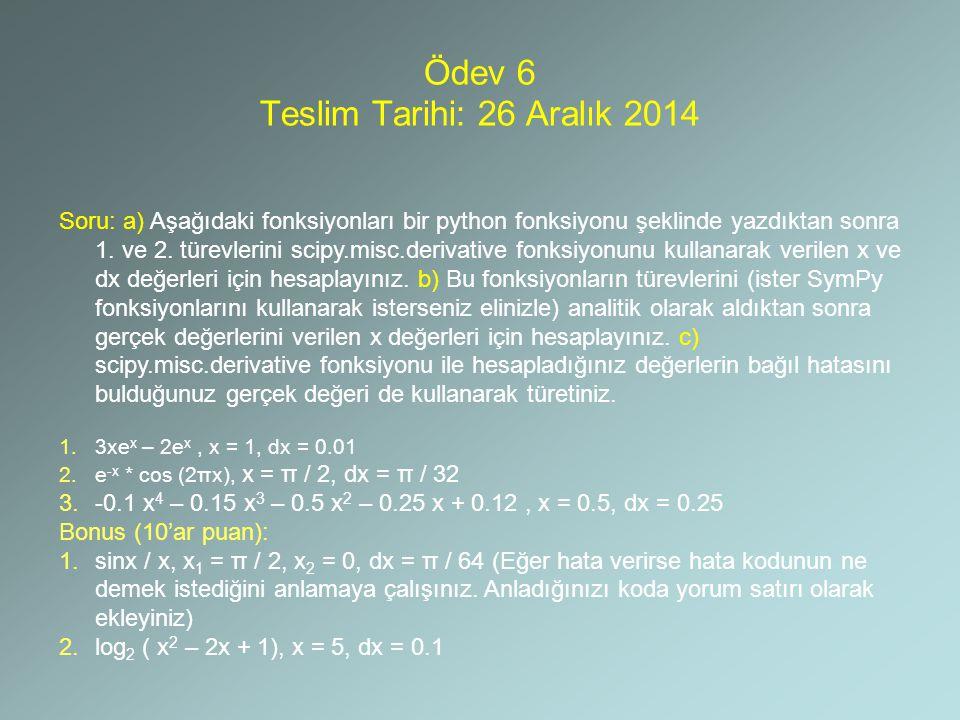 Ödev 6 Teslim Tarihi: 26 Aralık 2014