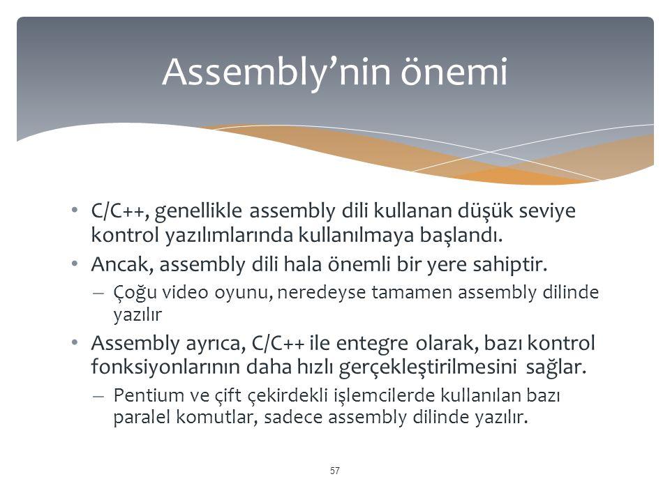 Assembly'nin önemi C/C++, genellikle assembly dili kullanan düşük seviye kontrol yazılımlarında kullanılmaya başlandı.
