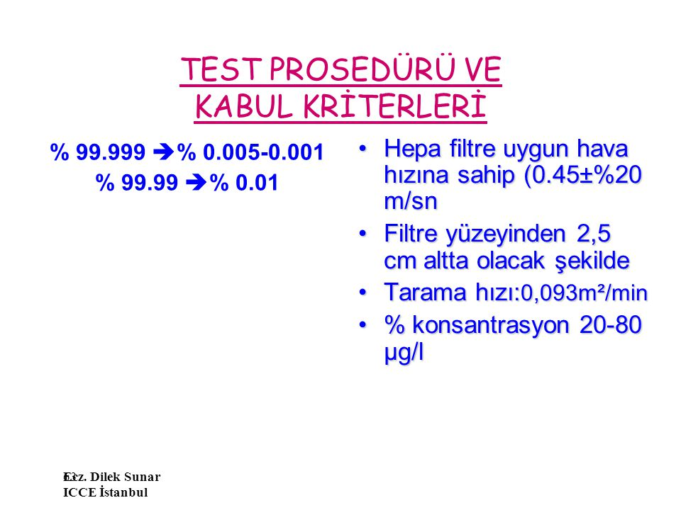 TEST PROSEDÜRÜ VE KABUL KRİTERLERİ