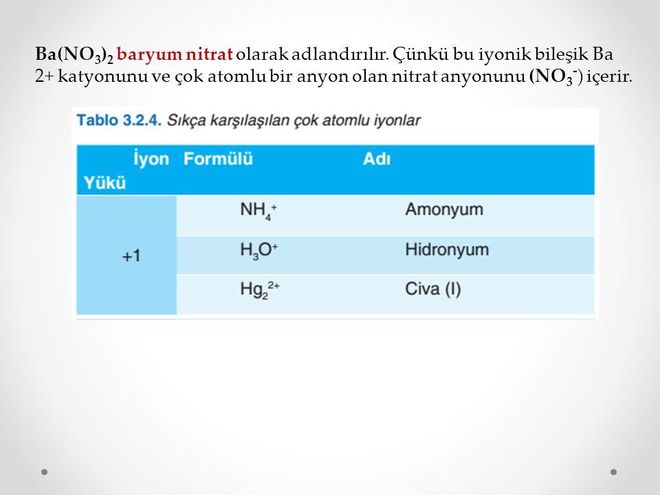 Ba(NO3)2 baryum nitrat olarak adlandırılır