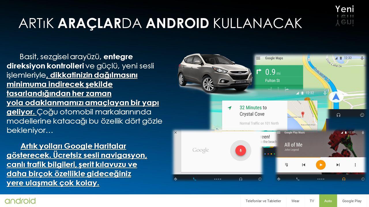 Artık Araçlarda android kullanacak