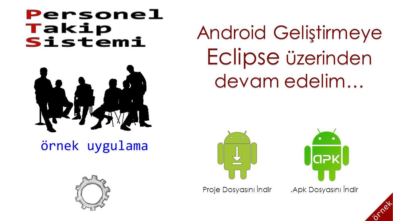 Eclipse üzerinden Android Geliştirmeye devam edelim…