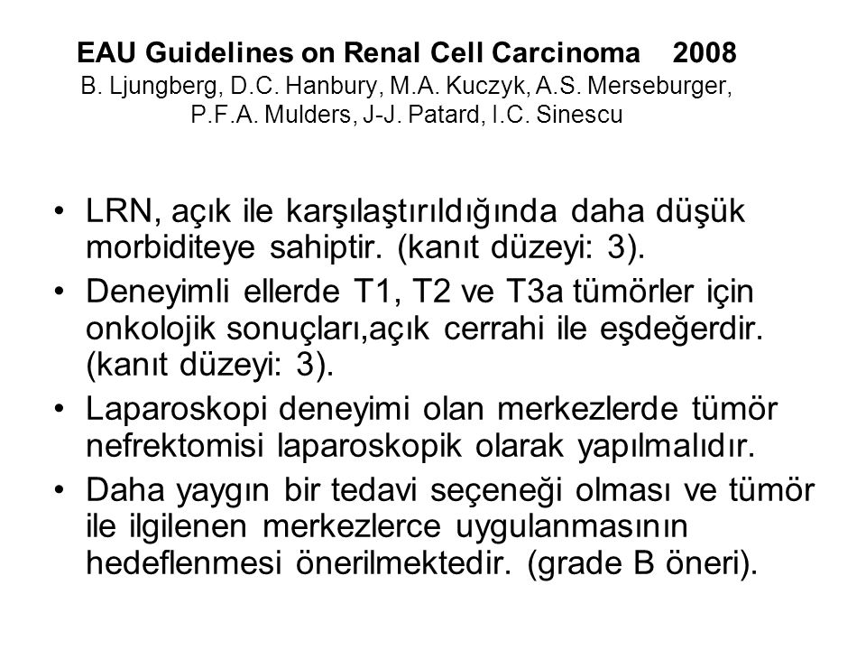 EAU Guidelines on Renal Cell Carcinoma 2008 B. Ljungberg, D. C