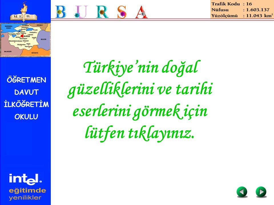 Türkiye'nin doğal güzelliklerini ve tarihi eserlerini görmek için lütfen tıklayınız.