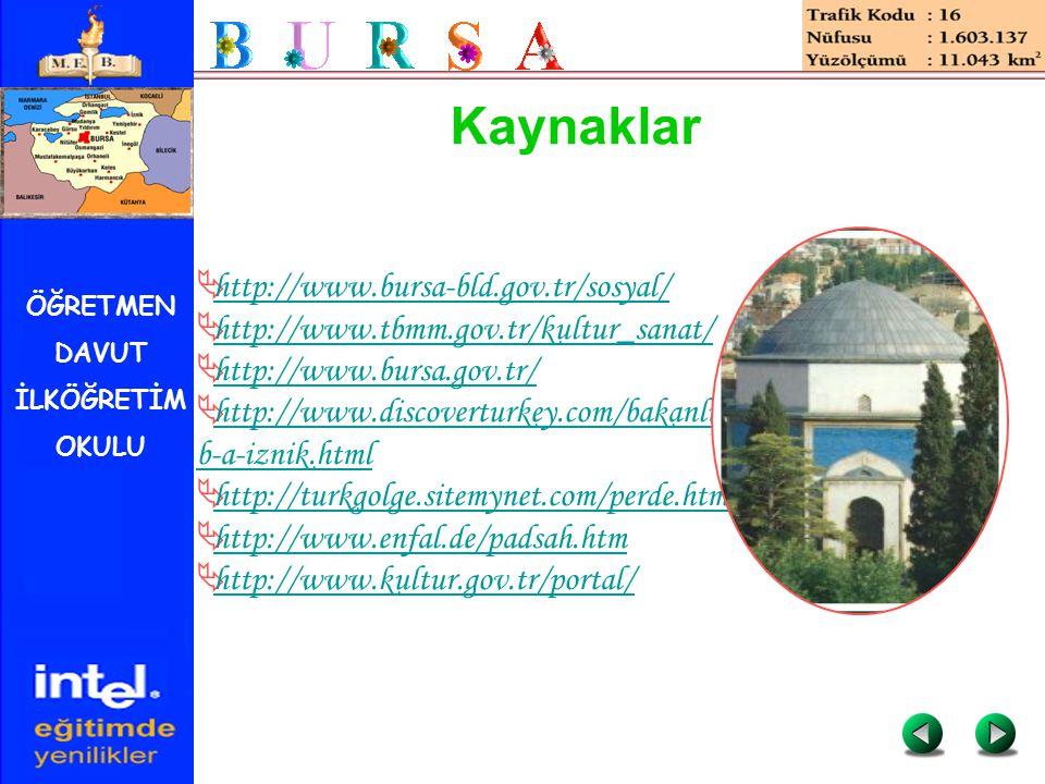 Kaynaklar http://www.bursa-bld.gov.tr/sosyal/