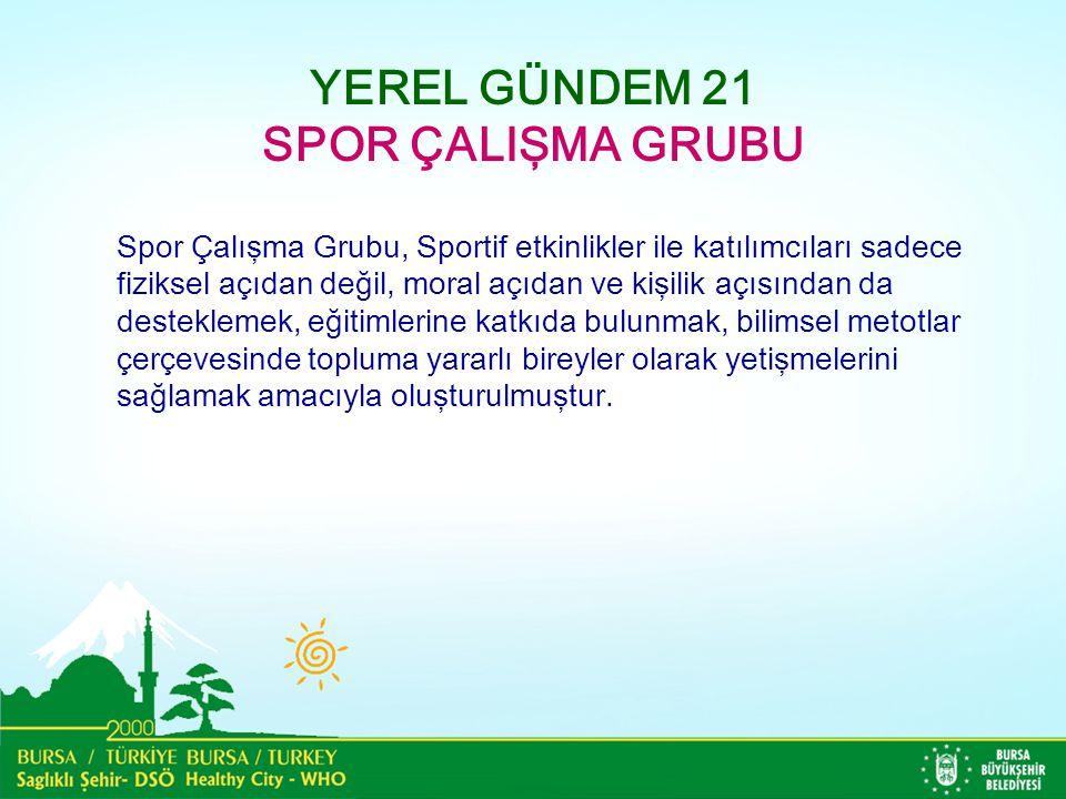 YEREL GÜNDEM 21 SPOR ÇALIŞMA GRUBU