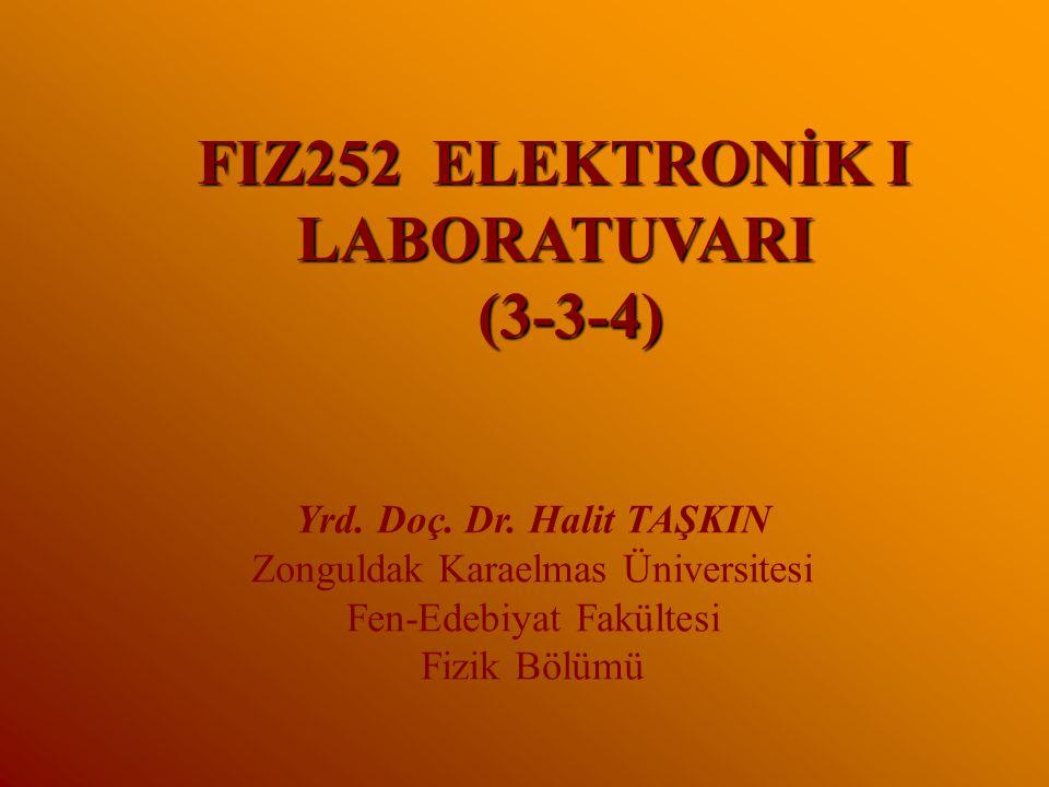 FIZ252 ELEKTRONİK I LABORATUVARI (3-3-4)